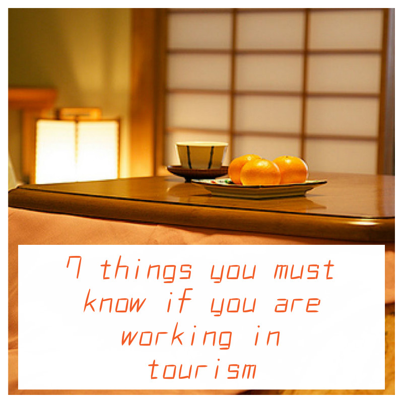 7 things you must know if you are working in tourism