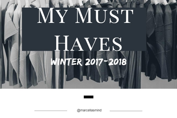My must have winter items 2017/2018