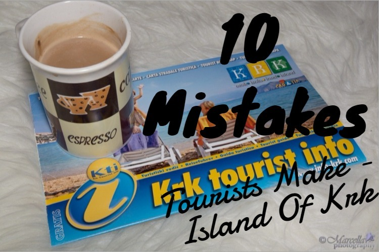 10 Mistakes Tourists Make – Island Of Krk