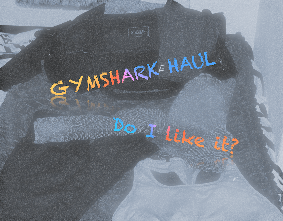 GYMSHARK – Hit or Miss