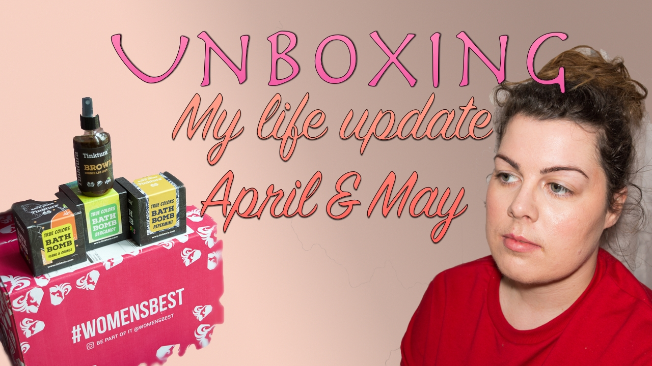 Unboxing + Where have I been in April and May? ​